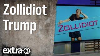 Christian Ehring: Zollidiot Trump