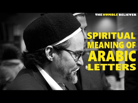 Spiritual Meaning of Arabic Letters - Hamza Yusuf
