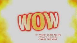 """WOW by """"Voice"""" Curtis Allen"""