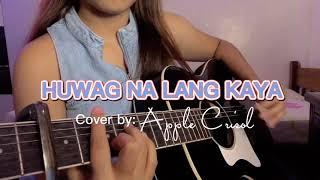 HUWAG NA LANG KAYA (True Faith) - Female Cover by APPLE CRISOL