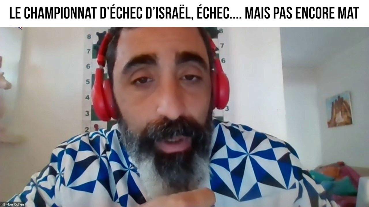 Le championnat d'échec d'Israël, échec.... mais pas encore mat - ccm#424