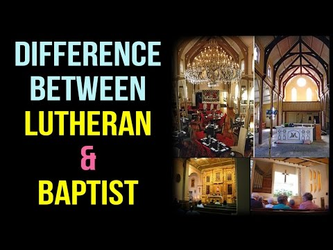 Difference between Lutheran and Baptist