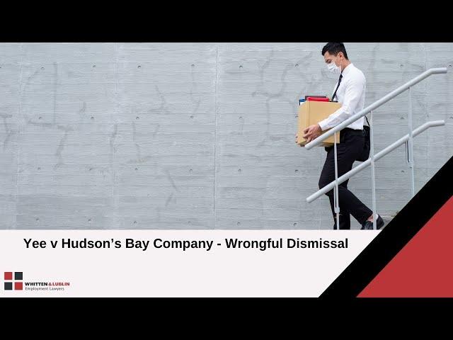 Yee v Hudson's Bay Company: Wrongful Dismissal