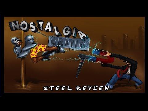 Nostalgia Critic: Steel
