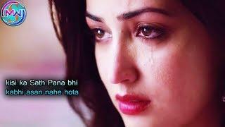 kisi ka sath pana bhi kabhi aasan nahi hota heart touching whatsapp status