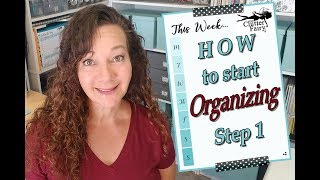 HOW to start ORGANIZING - In 3 easy steps!
