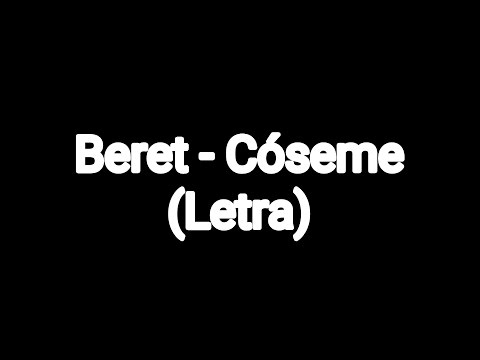 Beret - Cóseme (Letra)