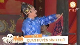 Phim hài tết 2017 | Hài Dân Gian - QUAN HUYỆN SÍNH CHỮ Tập 1 | Hài Quang Tèo, Giang Còi, Chiến Thắng