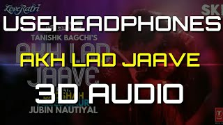 Akh Lad Jaave Song | 3D Audio | Bass boosted | Monster Beats Production