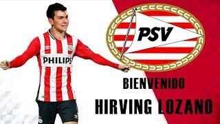 HIRVING LOZANO ES NUEVO JUGADOR DEL PSV