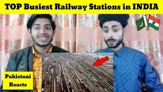 Pakistani Reacts To | Top Busiest Railway Stations In India | Indian Railway Sta