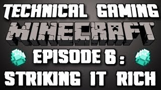 Technical Gaming- Minecraft Episode 6: Striking it Rich