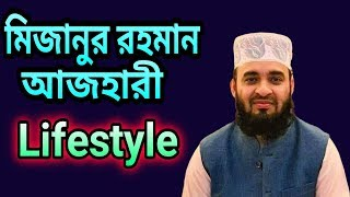 Mizanur Rahman Azhari Lifestyle