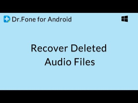 Dr.Fone for Android: Recover Deleted Music and Audio Files from Android Phones or Tablets