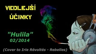 """Vedlejší Účinky - """"Hulila"""" (Cover to Irie Révoltés - Rebelles)"""