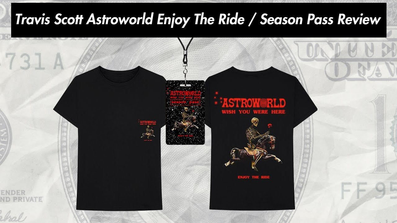 d7be7457c8e1 Travis Scott Astroworld Enjoy The Ride T-shirt / Season Pass Review -  YouTube