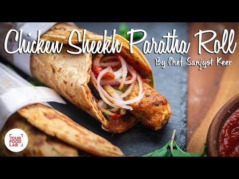 Chicken Sheekh Paratha Roll Recipe | Chef Sanjyot Keer