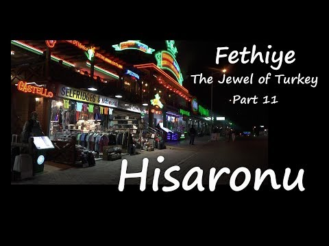 Fethiye The Jewel of Turkey  part 11     Hisaronu The Resort