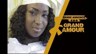 Grand Amour  - Episode 04 - Bande Annonce