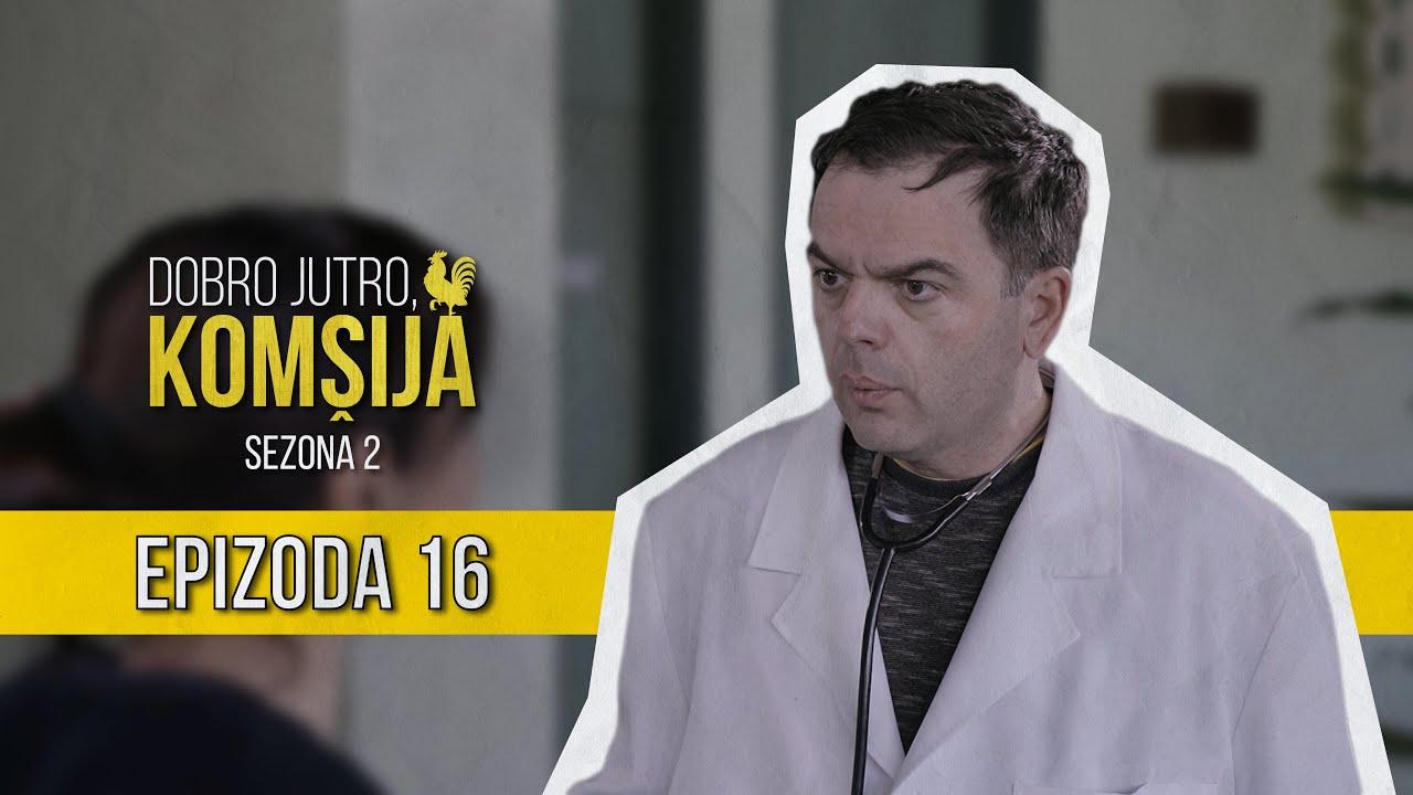 Download DOBRO JUTRO KOMŠIJA (SEZONA 2) - 16 EPIZODA