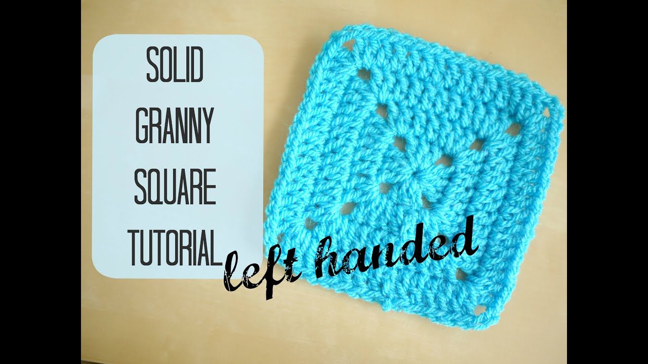Crocheting Instructions For Left Handers : LEFT HANDED CROCHET: How to crochet a solid granny square left handed ...