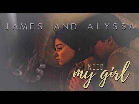 James ✗ Alyssa || I Need My Girl