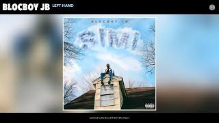 BlocBoy JB - Left Hand (Audio)