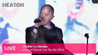 Heaton - Rhythm Is a Medley (Army of Sound Live)