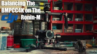 How To Balance The BMPCC4K on The DJI Ronin-M