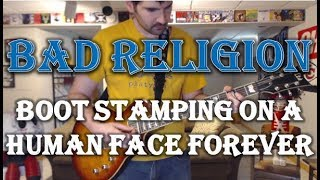Bad Religion - Boot Stamping On A Human Face Forever (Guitar Tab + Cover)