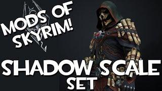 Mods of Skyrim - Shadow Scale Set!