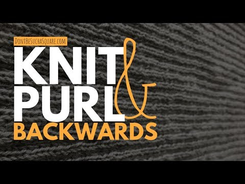 Learn how to Knit & Purl Backwards