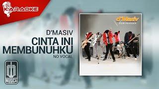D'MASIV - Cinta Ini Membunuhku (Original Karaoke Video) | No Vocal
