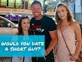 WOULD YOU DATE A SHORT GUY?