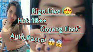Bigo Live Hot Mamah Muda Goyang Ebot Ebot