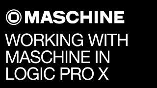 Maschine tutorial - Working with Maschine in Logic Pro X