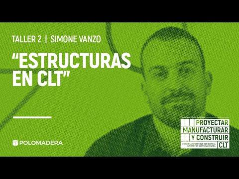 """TALLER 2 """"ESTRUCTURAS EN CLT""""   SIMONE VANZO - 1ra parte"""