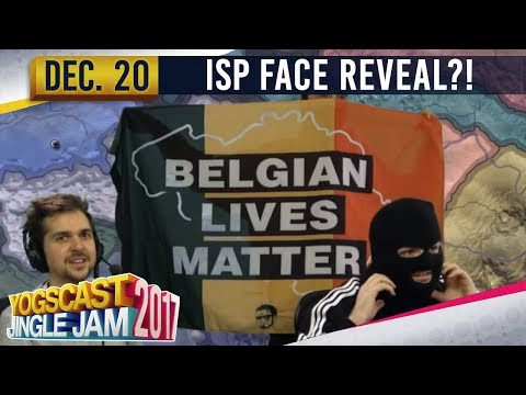 ISP FACE REVEAL?! - Hearts of Iron IV - YOGSCAST JINGLE JAM - 20th December 2017