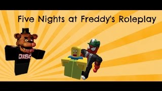 Roblox: Five Night's At Freddy's Roleplay