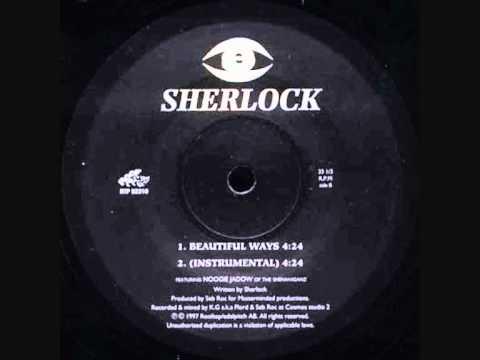 Sherlock - Beautiful Ways (Remix) (rare indie rap)