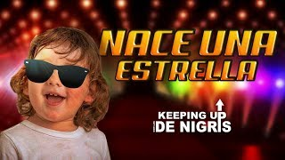 Nace una Estrella - Keeping up con los De Nigris