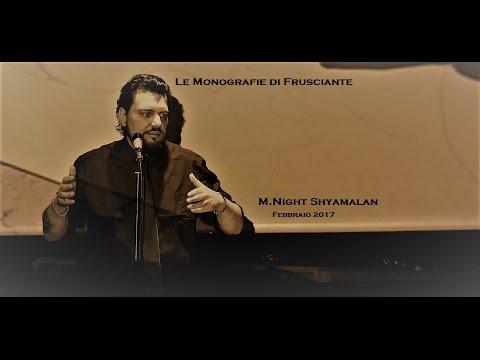 Le Monografie di Frusciante: M. Night Shyamalan  (Febbraio 2017)
