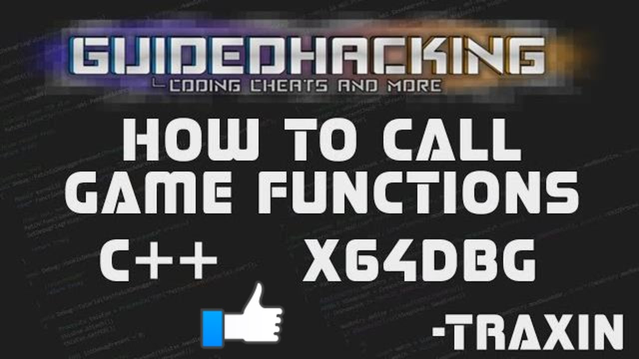 How To Call Game Functions C++ x64dbg Hacking Tutorial