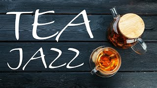 Afternoon Tea Jazz - Relaxing Tea JAZZ Music For Work,Study,Calm