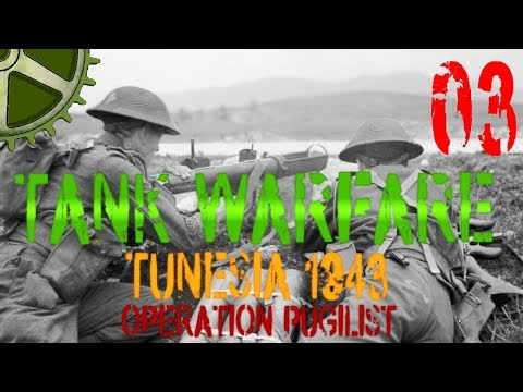 Let's Play:  Tank Warfare Tunisia 1943, Operation Pugilist - 03 How To Not Hold The Line