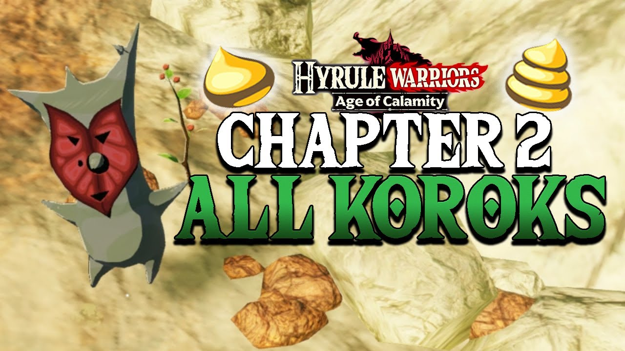 All 37 Korok Seeds In Chapter 2 Hyrule Warriors Age Of Calamity Youtube