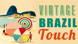 �������� ���� Vintage Brazil Touch - Best Of Vintage Brazilian Songs ������