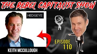 Keith McCullough (Prepare For Stagflation, Bond Bubble, Pension Fund Blow Up)