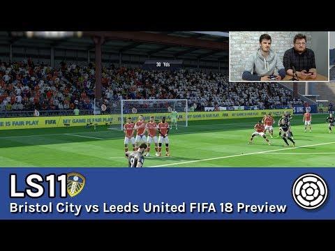 LS11 | Bristol City vs Leeds United FIFA 18 preview