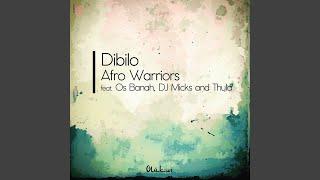 Dibilo (Instrumental Mix) (Feat. DJ Micks, Os Banah & Thula)